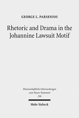 Abbildung von Parsenios | Rhetoric and Drama in the Johannine Lawsuit Motif | 2010