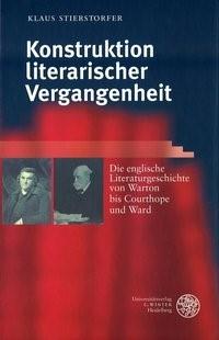 Abbildung von Stierstorfer | Konstruktion literarischer Vergangenheit | 2001