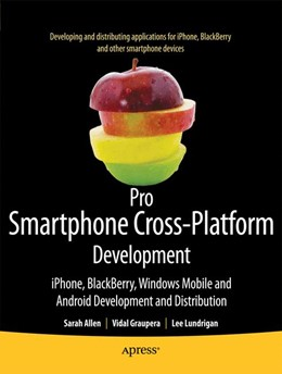 Abbildung von Allen / Graupera / Lundrigan | Pro Smartphone Cross-Platform Development | 1st ed. | 2010 | iPhone, Blackberry, Windows Mo...