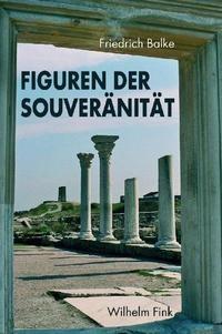 Abbildung von Balke | Figuren der Souveränität | 2009