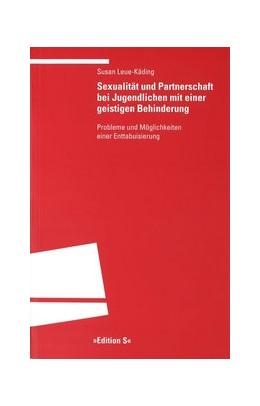 Abbildung von Leue-Käding   Sexualität und Partnerschaft bei Jugendlichen mit geistiger Behinderung   2004   Probleme und Möglichkeiten ein...