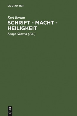 Abbildung von Bertau / Glauch | Schrift - Macht - Heiligkeit | 2005 | in den Literaturen des jüdisch...