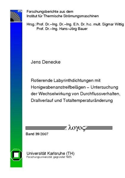 Abbildung von Denecke | Rotierende Labyrinthdichtungen mit Honigwabenanstreifbelägen - Untersuchung der Wechselwirkung von Durchflussverhalten, Drallverlauf und Totaltemperaturänderung | 2008