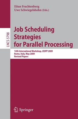 Abbildung von Frachtenberg / Schwiegelshohn | Job Scheduling Strategies for Parallel Processing | 1st Edition. | 2009 | 14th International Workshop, J...