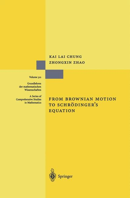 Abbildung von Chung / Zhao   From Brownian Motion to Schrödinger's Equation   1st ed. 1995. Corr. 2nd printing   2001