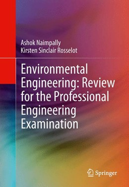 Abbildung von Naimpally / Rosselot | Environmental Engineering: Review for the Professional Engineering Examination | 1st ed. 2013, Corr. 2nd printing 2013 | 2013