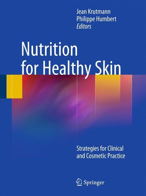 Abbildung von Krutmann / Humbert   Nutrition for Healthy Skin   1st Edition.   2010