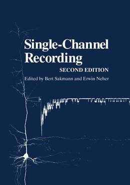 Abbildung von Sakmann / Neher | Single-Channel Recording | 2. Auflage | 2009 | beck-shop.de