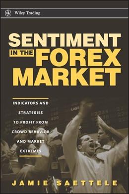 Abbildung von Saettele   Sentiment in the Forex Market   2008   Indicators and Strategies To P...