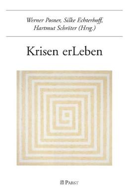 Abbildung von Posner / Echterhoff / Schröter   Krisen erLeben   2008