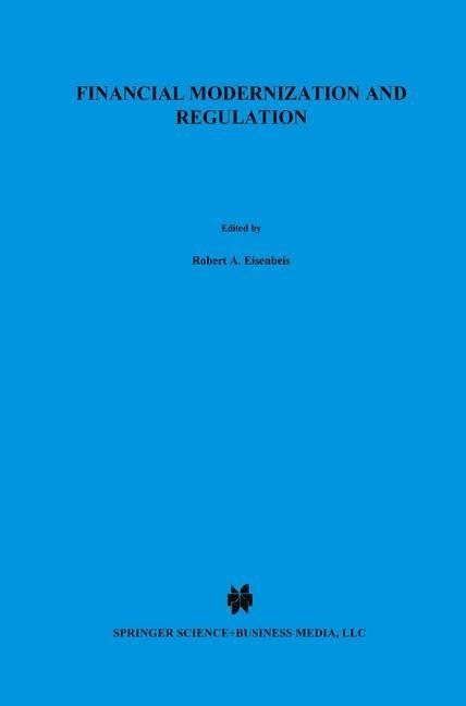 Abbildung von Eisenbeis / Furlong / Kwan   Financial Modernization and Regulation   <em>Reprinted from JOURNAL OF FINANCIAL SERVICES RESEARCH, 16:2-3</em>   2000