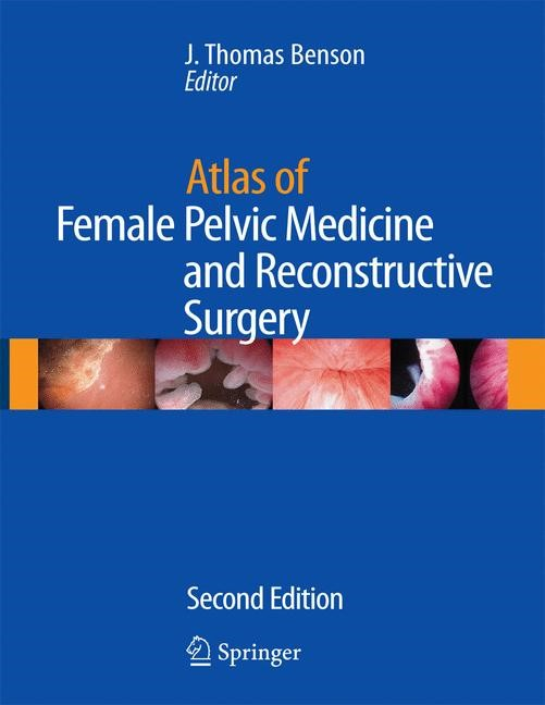 Abbildung von Benson | Atlas of Female Pelvic Medicine and Reconstructive Surgery | 2nd ed. | 2008