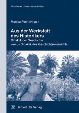 Abbildung von Fenn | Aus der Werkstatt des Historikers | 2008 | Didaktik der Geschichte versus... | 11