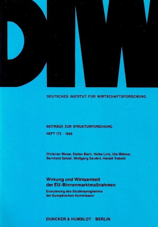 Abbildung von Weise / Bach / Link   Wirkung und Wirksamkeit der EU-Binnenmarktmaßnahmen.   1998