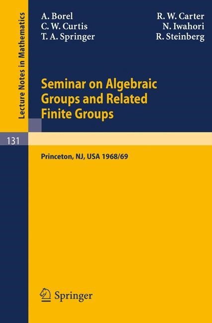 Abbildung von Borel / Carter / Curtis | Seminar on Algebraic Groups and Related Finite Groups | 1st ed. 1970. Corr. 2nd printing | 1986