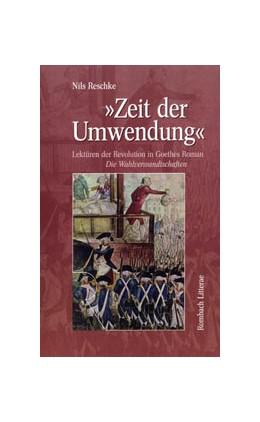 Abbildung von Reschke | 'Zeit der Umwendung' | 2006 | Lektüren der Revolution in Goe...
