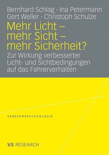 Abbildung von Schlag / Petermann / Weller / Schulze | Mehr Licht - mehr Sicht - mehr Sicherheit? | 2008