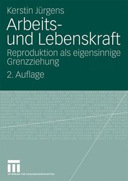 Abbildung von Jürgens | Arbeits- und Lebenskraft | 2009