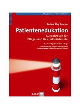 Abbildung von Klug Redman / Abt-Zegelin / Tolsdorf | Patientenedukation | 2009 | Kurzlehrbuch für Pflege- und G...