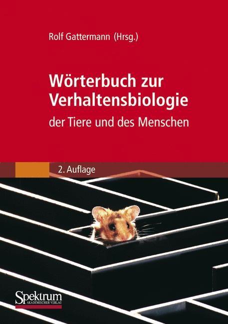 Abbildung von Gattermann | Wörterbuch zur Verhaltensbiologie der Tiere und des Menschen | 2. Aufl. | 2006