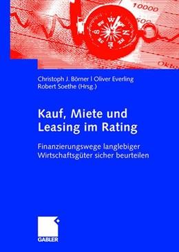 Abbildung von Börner / Everling / Soethe   Kauf, Miete und Leasing im Rating   2008   2007   Finanzierungswege langlebiger ...