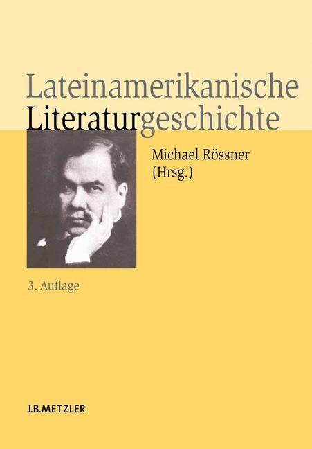 Abbildung von Rössner | Lateinamerikanische Literaturgeschichte | 3., erweiterte Auflage | 2007