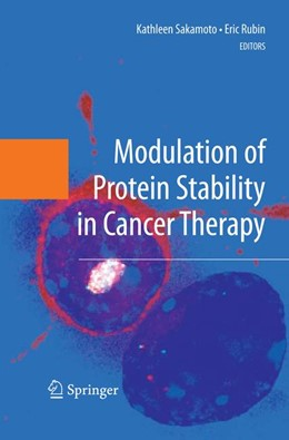 Abbildung von Sakamoto / Rubin | Modulation of Protein Stability in Cancer Therapy | 2009
