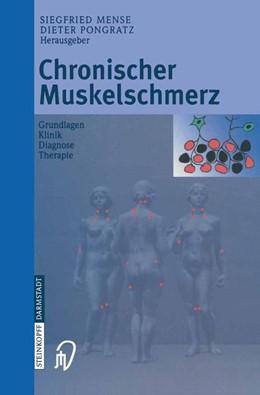 Abbildung von Mense / Pongratz | Chronischer Muskelschmerz | 2003 | Grundlagen, Klinik, Diagnose, ...