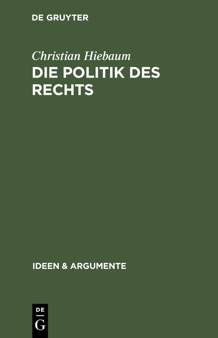 Abbildung von Hiebaum   Die Politik des Rechts   Reprint 2012   2004