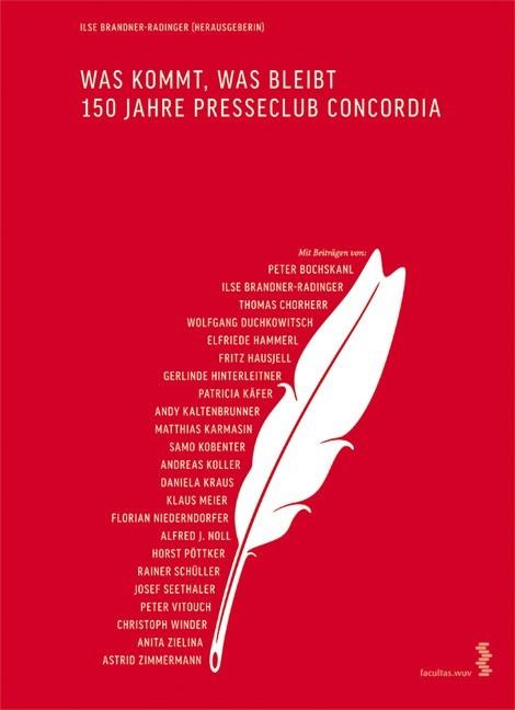 Was kommt, was bleibt. 150 Jahre Presseclub Concordia | Brandner-Radinger, 2009 | Buch (Cover)