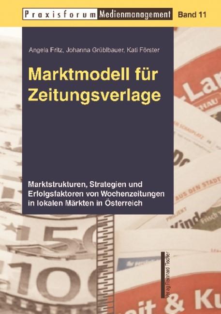 Abbildung von Fritz / Grüblbauer / Förster | Marktmodell für Zeitungsverlage | 2009