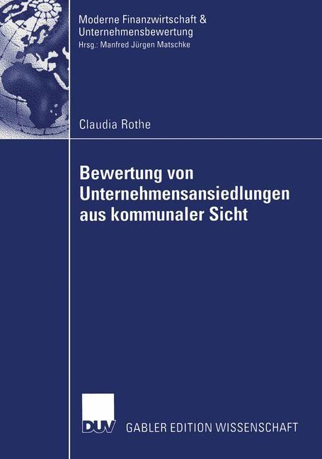 Abbildung von Rothe   Bewertung von Unternehmensansiedlungen aus kommunaler Sicht   1. Auflage 2005   2005