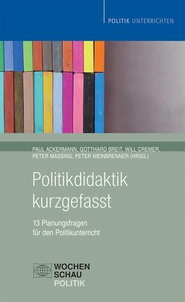 Abbildung von Ackermann / Breit / Massing | Politikdidaktik kurzgefasst | überarbeitet | 2015