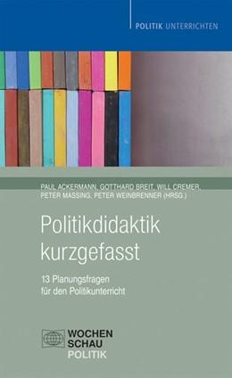 Abbildung von Ackermann / Breit / Massing | Politikdidaktik kurzgefasst | überarbeitet | 2015 | 13 Planungsfragen für den Unte...