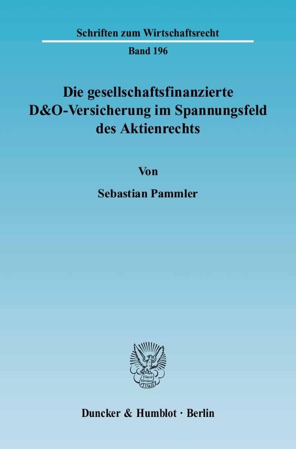 Abbildung von Pammler | Die gesellschaftsfinanzierte D&O-Versicherung im Spannungsfeld des Aktienrechts | 2006
