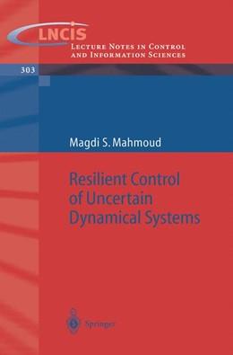 Abbildung von Mahmoud | Resilient Control of Uncertain Dynamical Systems | 2004 | 303