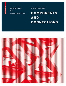 Abbildung von Meijs / Knaack | Components and Connections | 2009 | Principles of Construction