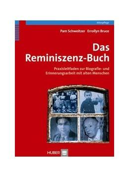 Abbildung von Schweitzer / Bruce   Das Reminiszenz-Buch   2010   Praxisleitfaden zur Biografie-...