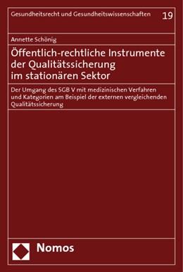 Abbildung von Schönig   Öffentlich-rechtliche Instrumente der Qualitätssicherung im stationären Sektor   2008   Der Umgang des SGB V mit mediz...