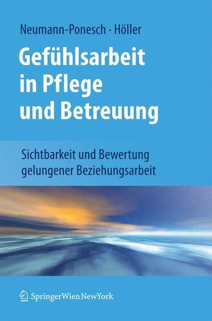 Abbildung von Neumann-Ponesch / Höller | Gefühlsarbeit in Pflege und Betreuung | 1st Edition. | 2010
