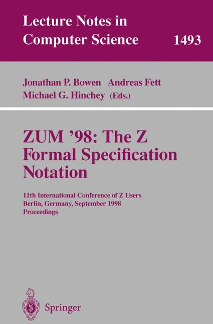 Abbildung von Bowen / Fett / Hinchey | ZUM '98: The Z Formal Specification Notation | 1998