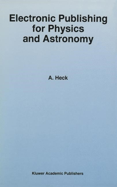 Abbildung von Heck | Electronic Publishing for Physics and Astronomy | <em>Reprinted from ASTROPHYSICS AND SPACE SCIENCE, 247:1-2</em> | 1997