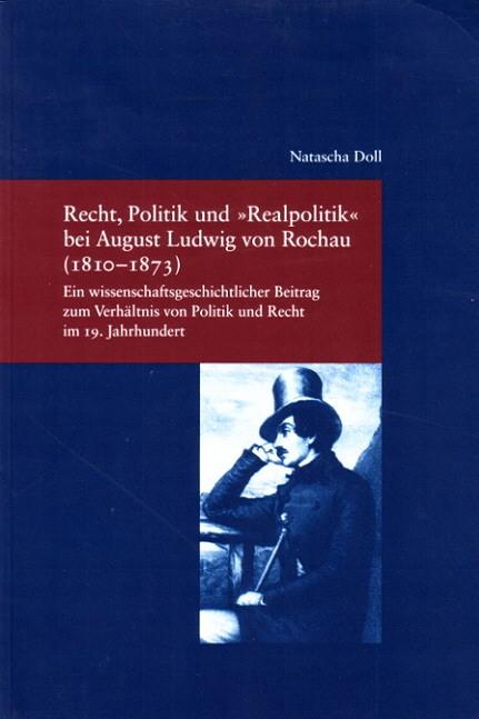 Abbildung von Doll | Recht, Politik und 'Realpolitik' bei August Ludwig von Rochau (1810-1873) | 2005