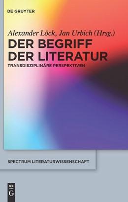 Abbildung von Löck / Urbich | Der Begriff der Literatur | 2010 | Transdisziplinäre Perspektiven | 24