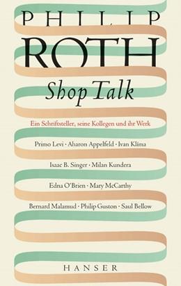 Abbildung von Roth   Shop Talk   2004   Ein Schriftsteller, seine Koll...