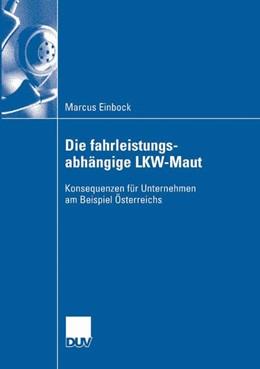 Abbildung von Einbock | Die fahrleistungsabhängige LKW-Maut | 2007 | Konsequenzen für Unternehmen a...