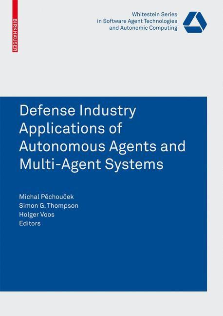 Abbildung von Pechoucek / Thompson / Voos   Defense Industry Applications of Autonomous Agents and Multi-Agent Systems   2007