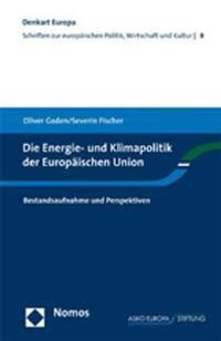 Abbildung von Geden / Fischer   Die Energie- und Klimapolitik der Europäischen Union   2008