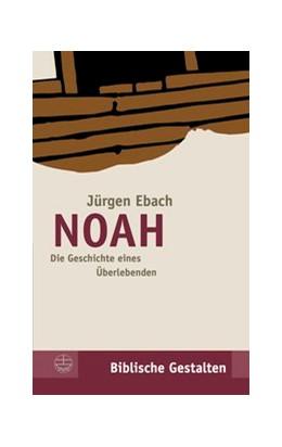 Abbildung von Ebach / Böttrich | Noah | 2. Auflage | 2015 | 3 | beck-shop.de