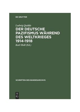Abbildung von Quidde / Holl | Der deutsche Pazifismus während des Weltkrieges 1914-1918 | Reprint 2013 | 1996 | Aus dem Nachlass Ludwig Quidde... | 23